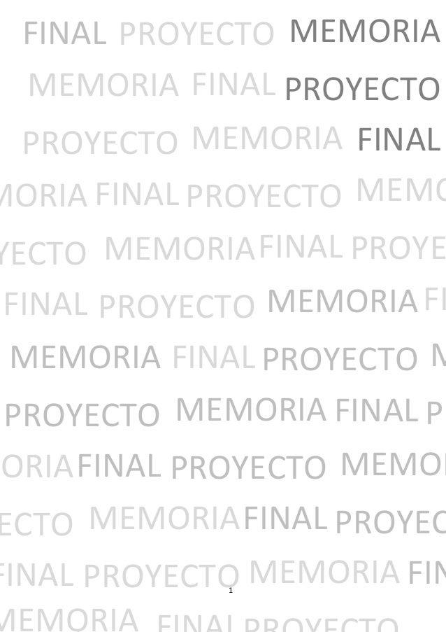 FINAL PROYECTO MEMORIA MEMORIA FINAL PROYECTO PROYECTO MEMORIA FINAL MORIA FINAL PROYECTO MEMO  YECTO MEMORIA FINAL PROYE ...