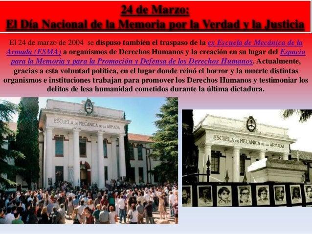 24 de Marzo:  El Día Nacional de la Memoria por la Verdad y la Justicia  El 24 de marzo de 2004 se dispuso también el tras...