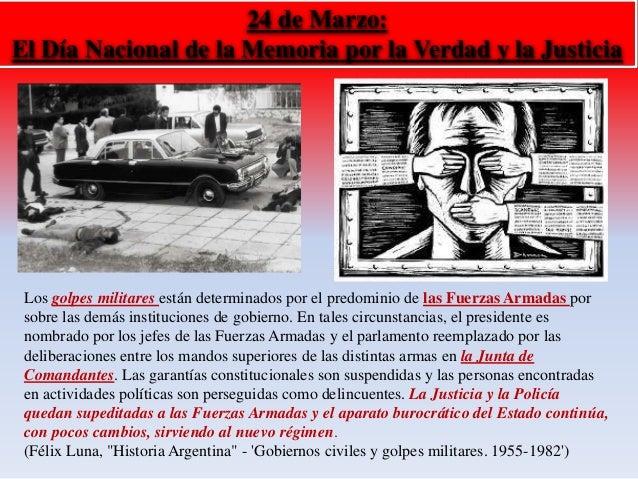 24 de Marzo:  El Día Nacional de la Memoria por la Verdad y la Justicia  Los golpes militares están determinados por el pr...