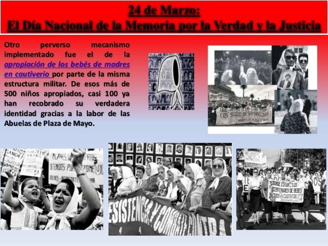 24 de Marzo:  El Día Nacional de la Memoria por la Verdad y la Justicia  Otro perverso mecanismo  implementado fue el de l...