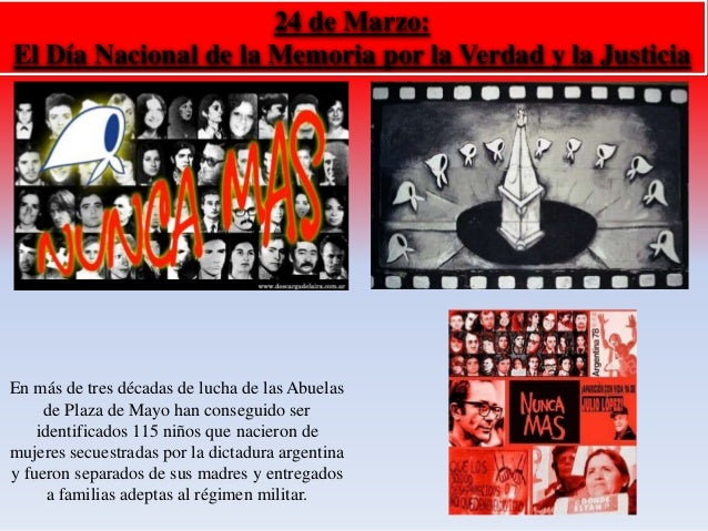 24 de Marzo:  El Día Nacional de la Memoria por la Verdad y la Justicia  En más de tres décadas de lucha de las Abuelas  d...