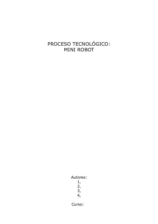 PROCESO TECNOLÓGICO: MINI ROBOT Autores: 1, 2, 3, 4, Curso: