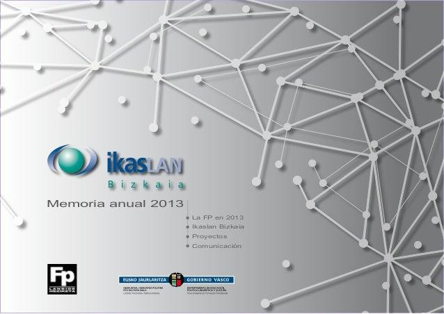 Memoria anual 2013 La FP en 2013 Ikaslan Bizkaia Proyectos Comunicación