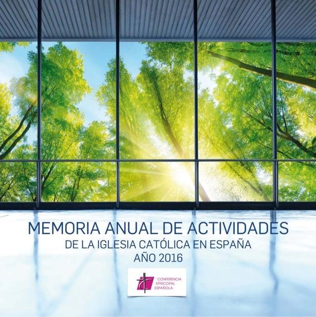 MEMORIA ANUAL DE ACTIVIDADES DE LA IGLESIA CATÓLICA EN ESPAÑA AÑO 2016 Junio 2018