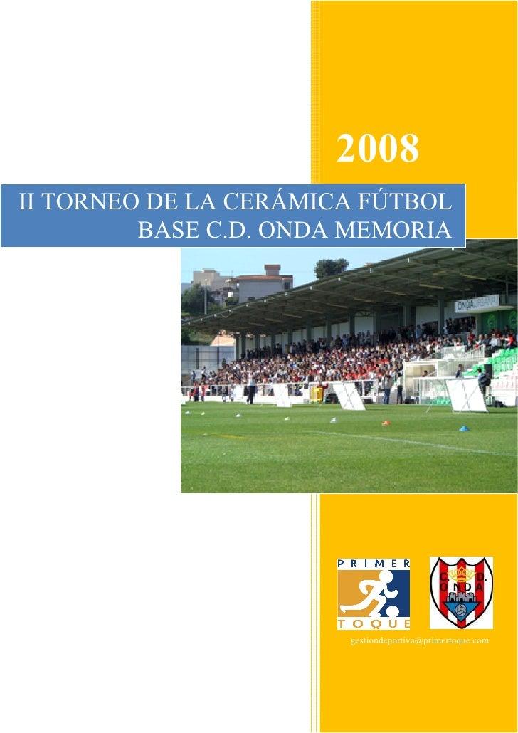 2008 II TORNEO DE LA CERÁMICA FÚTBOL          BASE C.D. ONDA MEMORIA                            gestiondeportiva@primertoq...