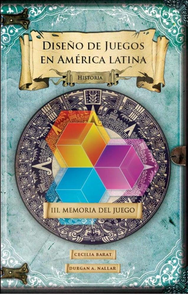 Diseño de juegos en América latina III  Memoria del juego 7d6ea7181273e