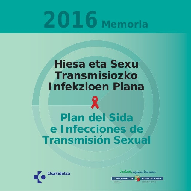 Hiesa eta Sexu Transmisiozko Infekzioen Plana Plan del Sida e Infecciones de Transmisión Sexual 2016Memoria