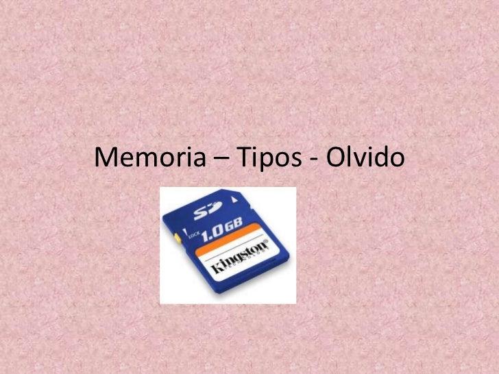 Memoria – Tipos - Olvido
