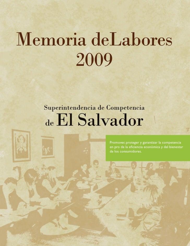 Memoria deLabores       2009     Superintendencia de Competencia     de   El Salvador                        Promover, pro...