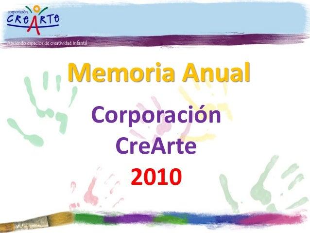 Memoria Anual Corporación CreArte 2010