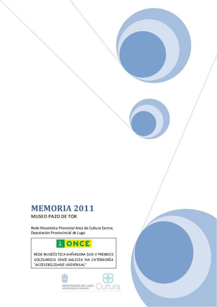 MEMORIA 2011MUSEO PAZO DE TORRede Museística Provincial Area de Cultura Excma.Deputación Provincincial de Lugo REDE MUSEÍS...