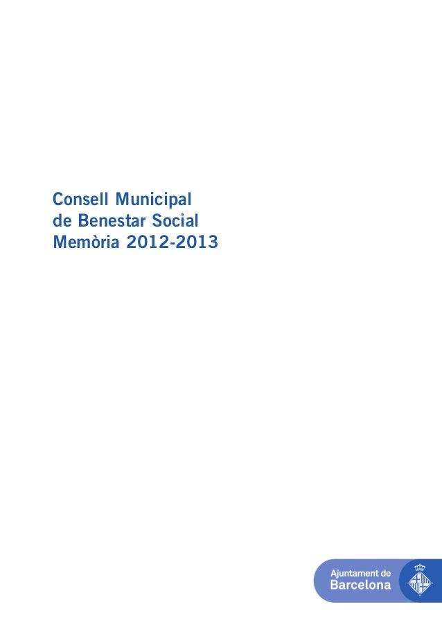 memoria 2012-2013 11NOV_Maquetación 1 11/11/13 12:16 Página 1  Consell Municipal de Benestar Social Memòria 2012-2013