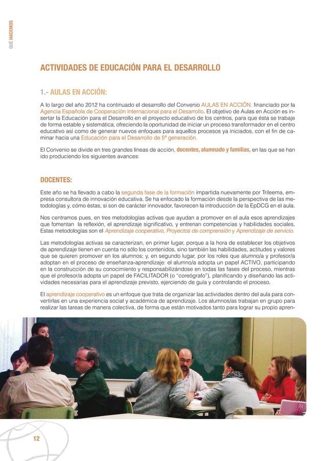 QUÉHACEMOS 12 ACTIVIDADES DE EDUCACIÓN PARA EL DESARROLLO 1.- AULAS EN ACCIÓN: A lo largo del año 2012 ha continuado el de...
