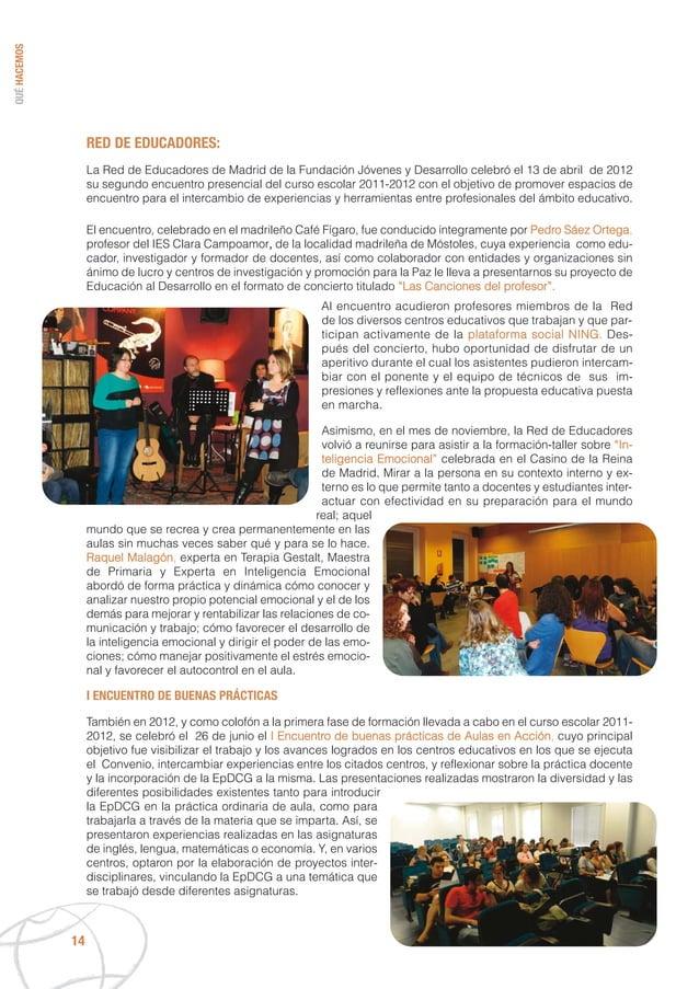 QUÉHACEMOS 14 RED DE EDUCADORES: La Red de Educadores de Madrid de la Fundación Jóvenes y Desarrollo celebró el 13 de abri...
