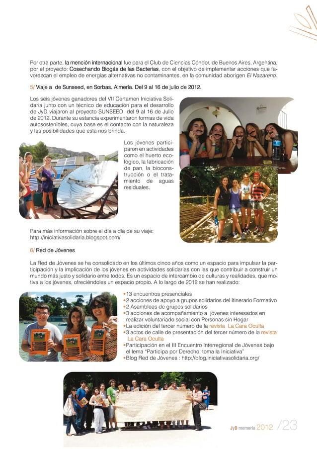 JyD memoria 2012 /23 Por otra parte, la mención internacional fue para el Club de Ciencias Cóndor, de Buenos Aires, Argent...