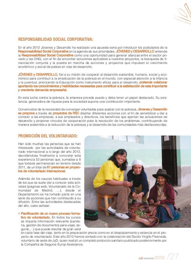JyD memoria 2012 /27 RESPONSABILIDAD SOCIAL CORPORATIVA: En el año 2012 Jóvenes y Desarrollo ha realizado una apuesta seri...