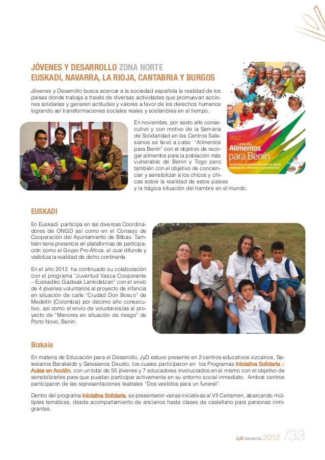 JyD memoria 2012 /33 JÓVENES Y DESARROLLO ZONA NORTE EUSKADI, NAVARRA, LA RIOJA, CANTABRIA Y BURGOS Jóvenes y Desarrollo b...