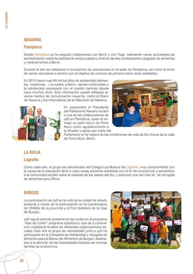 QUÉHACEMOS 36 NAVARRA Pamplona Desde Pamplona se ha seguido colaborando con Benín y con Togo, realizando varias actividade...
