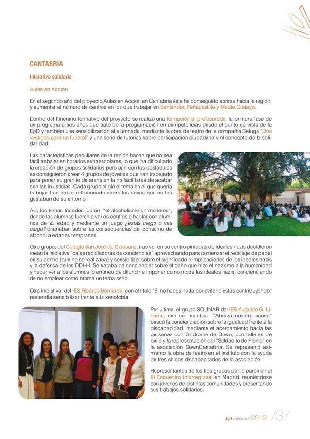 JyD memoria 2012 /37 CANTABRIA Iniciativa solidaria Aulas en Acción En el segundo año del proyecto Aulas en Acción en Cant...