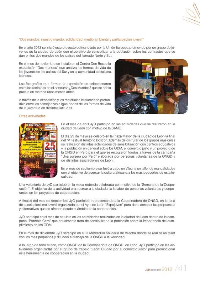 """JyD memoria 2012 /41 """"Dos mundos, nuestro mundo: solidaridad, medio ambiente y participación juvenil"""" En el año 2012 se in..."""