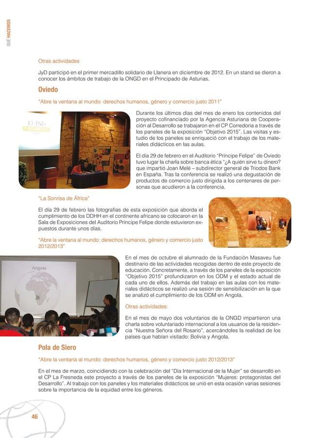 QUÉHACEMOS 46 Otras actividades JyD participó en el primer mercadillo solidario de Llanera en diciembre de 2012. En un sta...