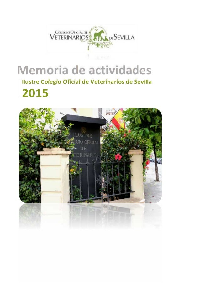 Memoria de actividades Ilustre Colegio Oficial de Veterinarios de Sevilla 2015