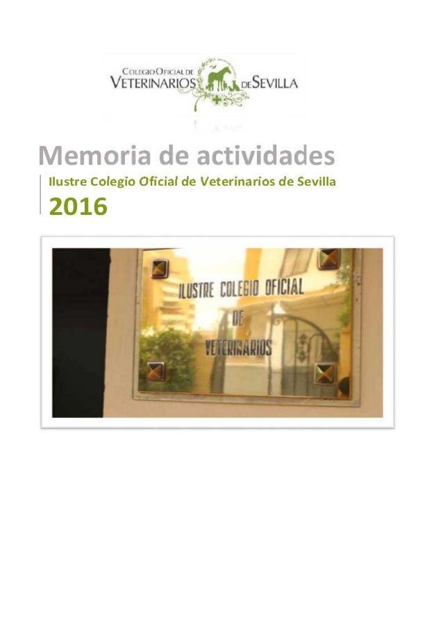 Memoria de actividades Ilustre Colegio Oficial de Veterinarios de Sevilla 2016