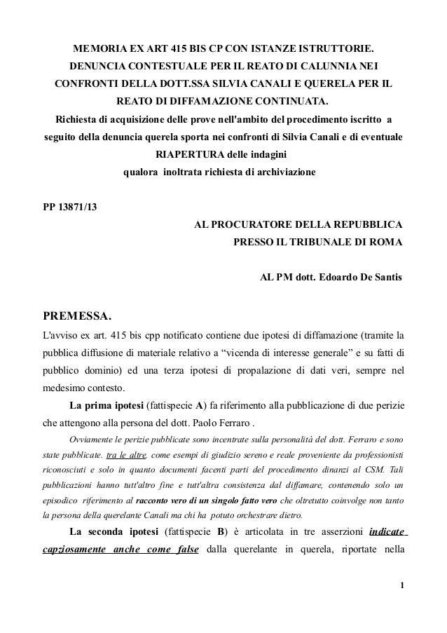 MEMORIA EX ART 415 BIS CP CON ISTANZE ISTRUTTORIE. DENUNCIA CONTESTUALE PER IL REATO DI CALUNNIA NEI CONFRONTI DELLA DOTT....