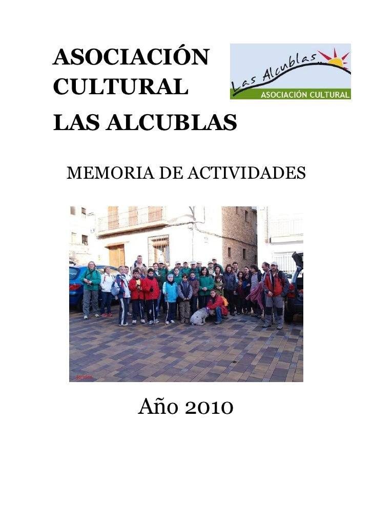 ASOCIACIÓNCULTURALLAS ALCUBLASMEMORIA DE ACTIVIDADES      Año 2010