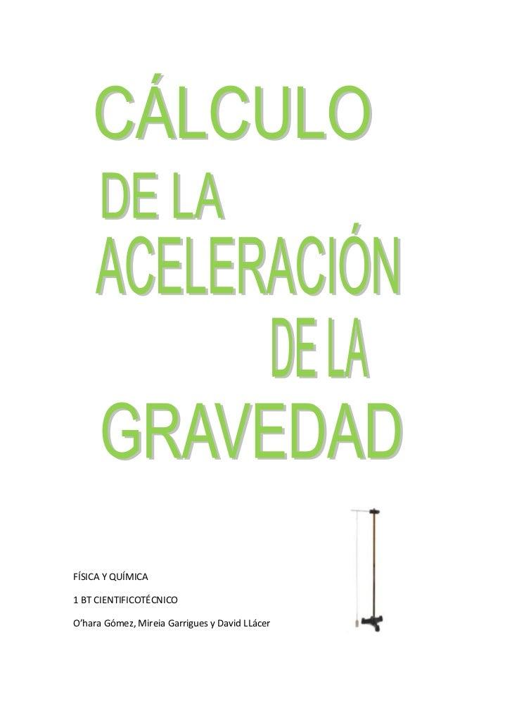 FÍSICA Y QUÍMICA1 BT CIENTIFICOTÉCNICOO'hara Gómez, Mireia Garrigues y David LLácer