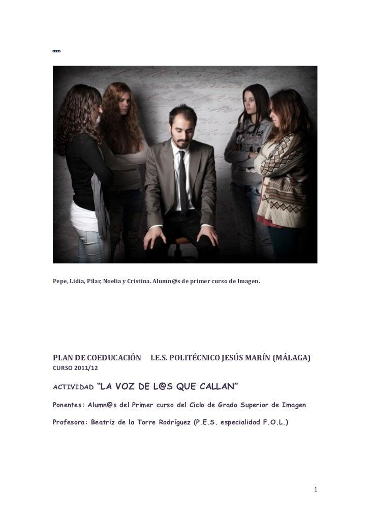 Pepe, Lidia, Pilar, Noelia y Cristina. Alumn@s de primer curso de Imagen.PLAN DE COEDUCACIÓN               I.E.S. POLITÉCN...