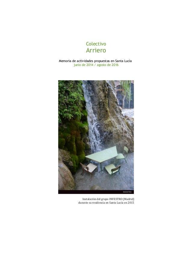 Colectivo Arriero Memoria de actividades propuestas en Santa Lucía junio de 2014 / agosto de 2016 Instalación del grupo IN...