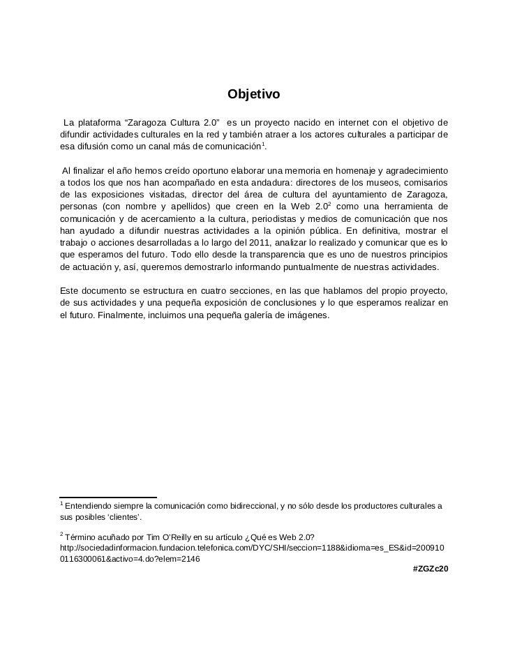"""Objetivo La plataforma """"Zaragoza Cultura 2.0"""" es un proyecto nacido en internet con el objetivo dedifundir actividades cul..."""