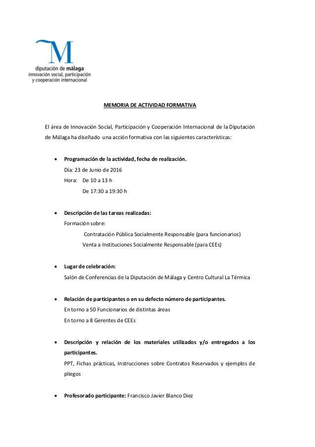 MEMORIA DE ACTIVIDAD FORMATIVA El área de Innovación Social, Participación y Cooperación Internacional de la Diputación de...