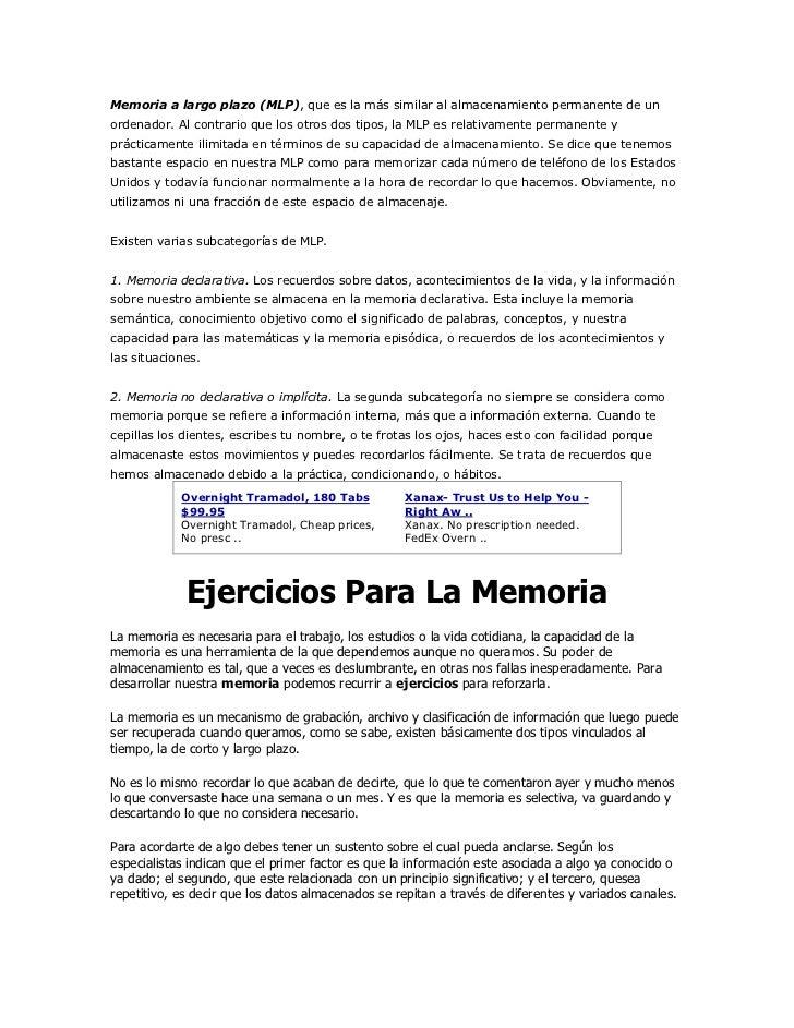 Memoria a largo plazo (MLP), que es la más similar al almacenamiento permanente de un ordenador. Al contrario que los otro...
