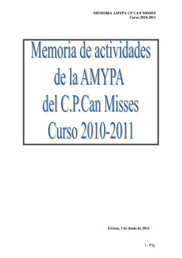 MEMORIA AMYPA CP CAN MISSES               Curso 2010-2011      Eivissa, 1 de Junio de 2011                             1.-...