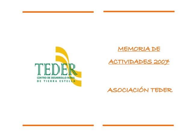 MEMORIA DE ACTIVIDADES 2007  ASOCIACIÓN TEDER  1