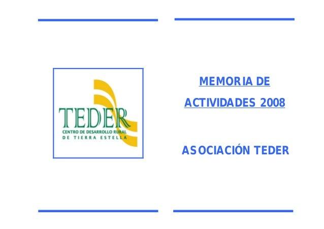 MEMORIA DE ACTIVIDADES 2008  ASOCIACIÓN TEDER  1