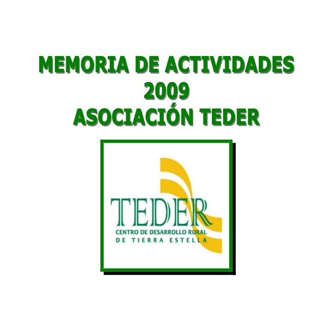 Memoria de actividades 2009. Asociación TEDER  ÍNDICE 1.  INTRODUCCIÓN.......................................................