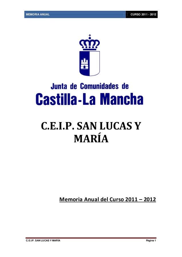 MEMORIA ANUAL                                     CURSO 2011 - 2012           C.E.I.P. SAN LUCAS Y                   MARÍA...