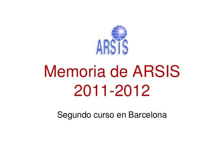 Memoria de ARSIS   2011-2012 Segundo curso en Barcelona