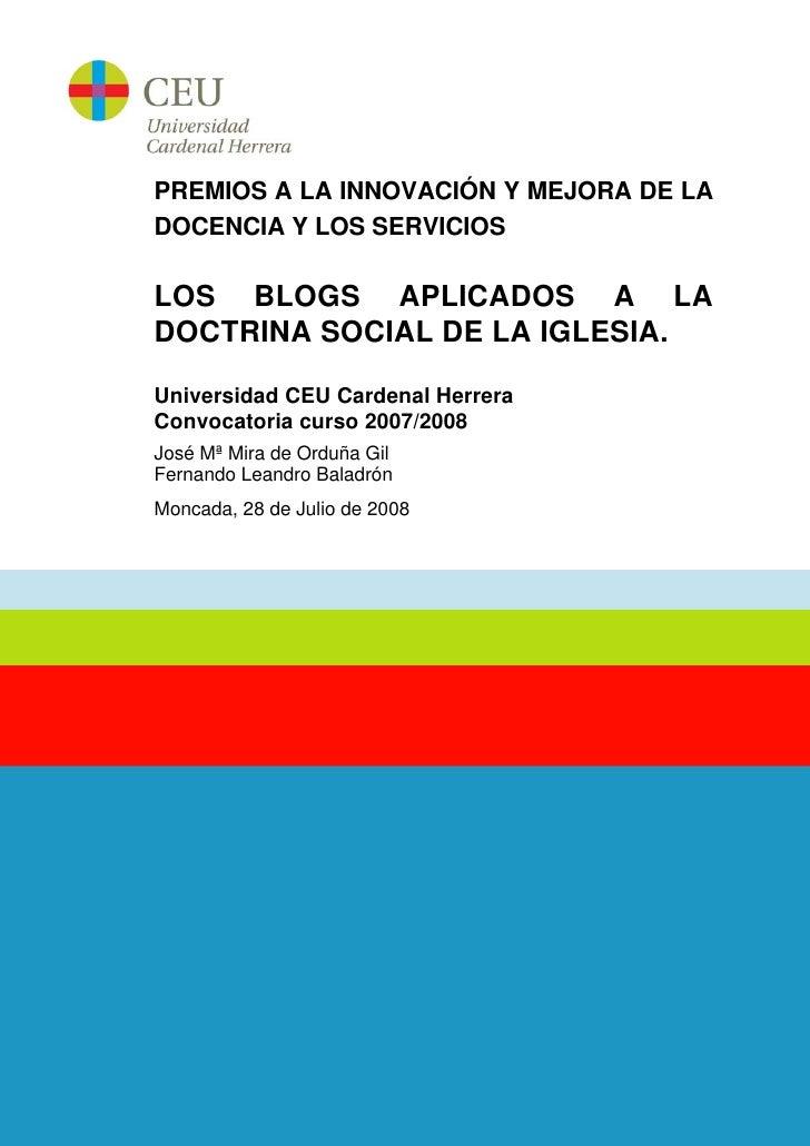 PREMIOS A LA INNOVACIÓN Y MEJORA DE LA DOCENCIA Y LOS SERVICIOS  LOS BLOGS APLICADOS A LA DOCTRINA SOCIAL DE LA IGLESIA.  ...