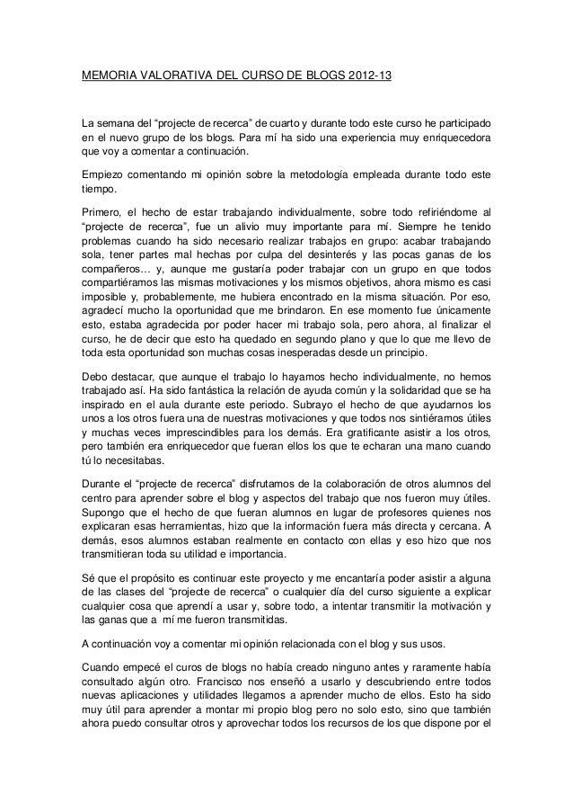"""MEMORIA VALORATIVA DEL CURSO DE BLOGS 2012-13La semana del """"projecte de recerca"""" de cuarto y durante todo este curso he pa..."""