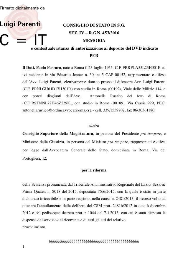 1 CONSIGLIO DI STATO IN S.G. SEZ. IV – R.G.N. 453/2016 MEMORIA e contestuale istanza di autorizzazione al deposito del DVD...