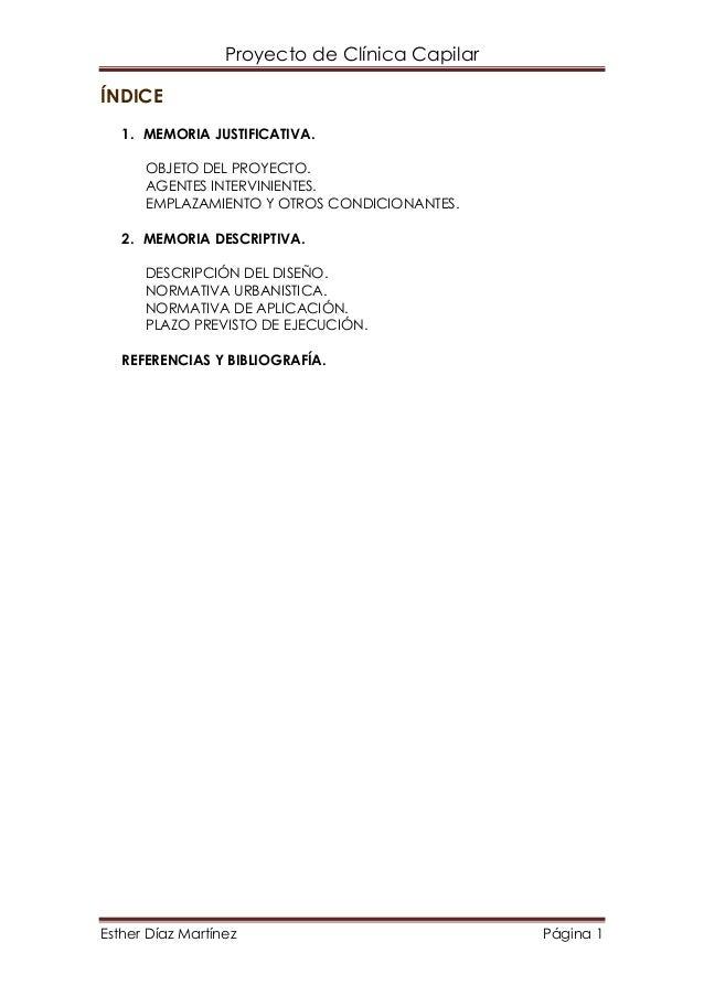 Proyecto de Clínica Capilar Esther Díaz Martínez Página 1 ÍNDICE 1. MEMORIA JUSTIFICATIVA. OBJETO DEL PROYECTO. AGENTES IN...