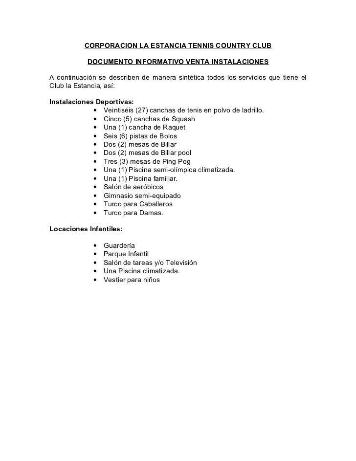 CORPORACION LA ESTANCIA TENNIS COUNTRY CLUB            DOCUMENTO INFORMATIVO VENTA INSTALACIONESA continuación se describe...