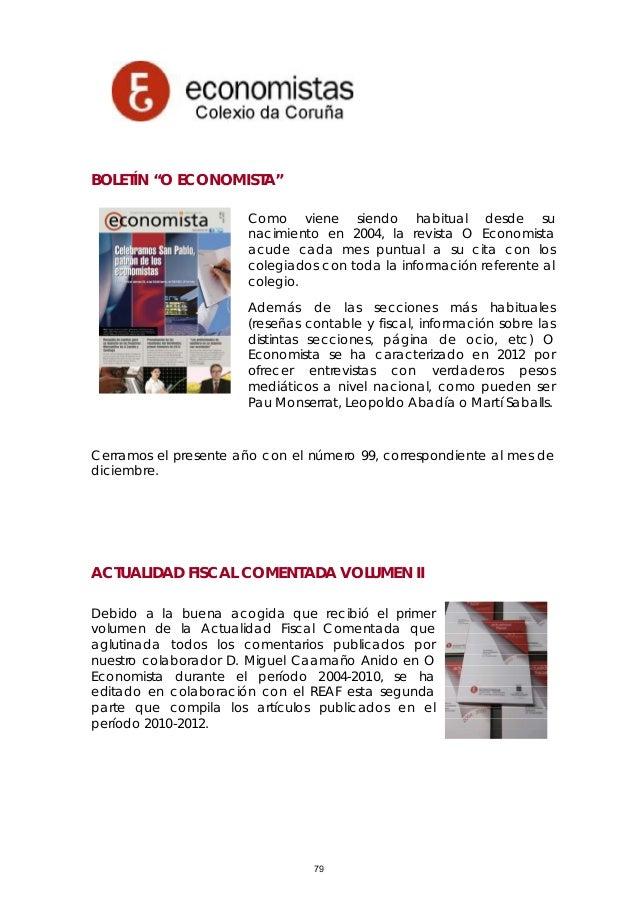 """BOLETÍN """"O ECONOMISTA"""" Como viene siendo habitual desde su nacimiento en 2004, la revista O Economista acude cada mes punt..."""