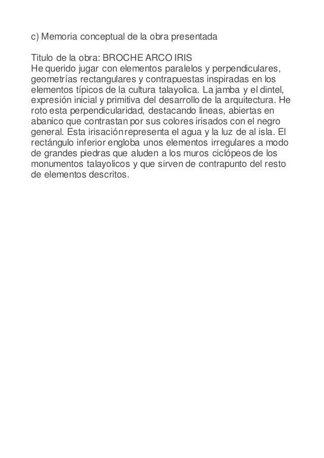 c) Memoria conceptual de la obra presentada Titulo de la obra: BROCHE ARCO IRIS He querido jugar con elementos paralelos y...