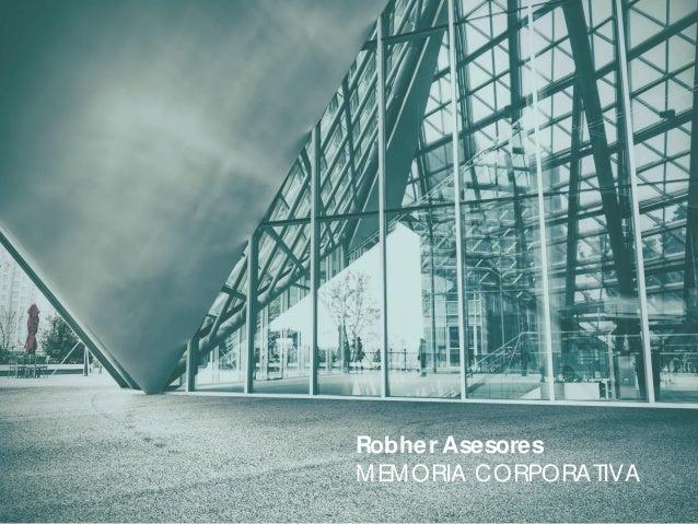 Robher Asesores MEMORIA CORPORATIVA