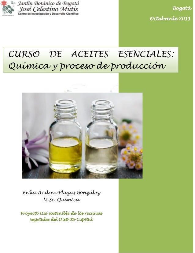CURSO DE ACEITES ESENCIALES: Química y proceso de producción BogotáBogotáBogotáBogotá Octubre de 20Octubre de 20Octubre de...
